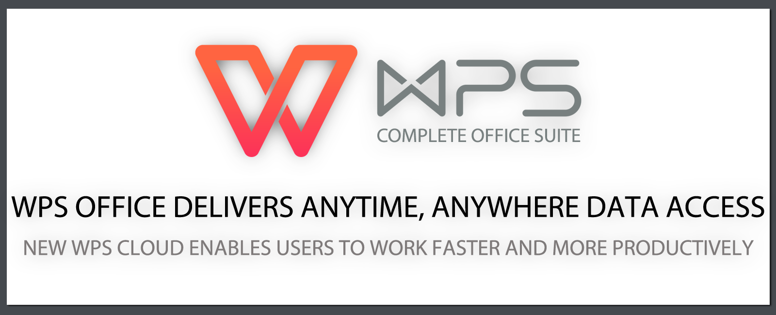 WPS Office Delivers Anytime, Anywhere Data Access to Popular