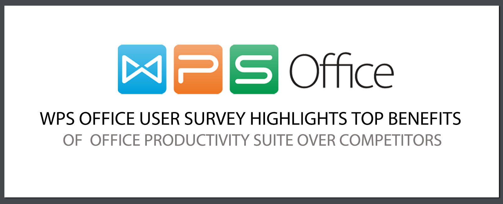 WPS Office User Survey Highlights Top Benefits of Office